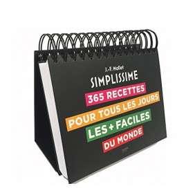 SIMPLISSIME, 365 RECETTES POUR TOUS LES JOURS - LES + FACILES DU MONDE