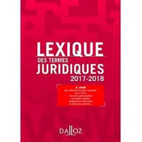 LEXIQUE DES TERMES JURIDIQUES 2017-2018 25E ED