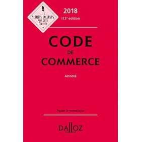 CODE DE COMMERCE 2018 . ANNOTE 113E ED