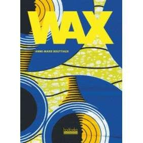 WAX !