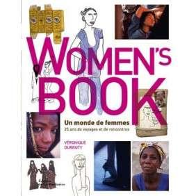 WOMEN'S BOOK. UN MONDE DE FEMMES, 25 ANS DE VOYAGES ET DE RENCONTRES