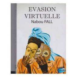 EVASION VIRTUELLE -NABOU FALL