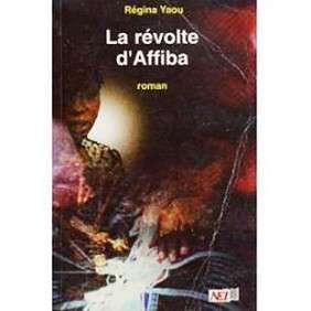 LA REVOLTE D'AFFIBA - REGINA YAOU