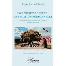 LA REUSSITE SOCIALE UNE MISSION PERSONNELLE -TENIN DIABATE