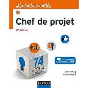 LA BOITE A OUTILS DU CHEF DE PROJET - 2E ED. - 74 OUTILS ET METHODES