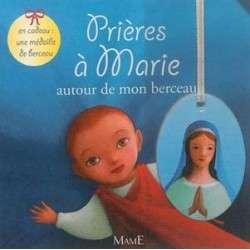 PRIERES A MARIE AUTOUR DE MON BERCEAU (+MEDAILLE DE BERCEAU)