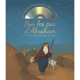 SUR LES PAS D'ABRAHAM. L'ANCIEN TESTAMENT POUR LES PETITS + CD