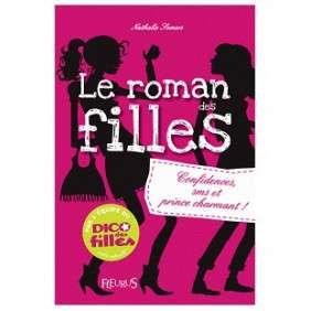 ROMAN DES FILLES (LE). CONFIDENCES, SMS ET PRINCE CHARMANT