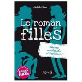 ROMAN DES FILLES - AMOUR, AVALANCHES ET TRAHISONS
