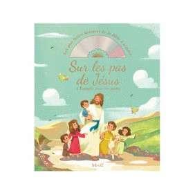 SUR LES PAS DE JESUS. L'EVANGILE POUR LES PETITS (+CD)