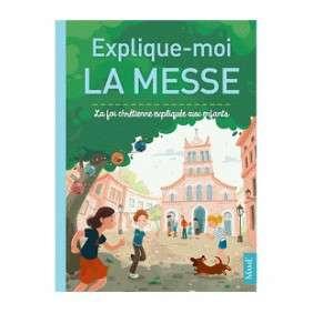 EXPLIQUE-MOI LA MESSE