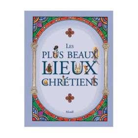 LES PLUS BEAUX LIEUX DES CHRETIENS