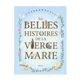 LES BELLES HISTOIRES DE LA VIERGE MARIE