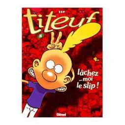 TITEUF T08 LACHEZ-MOI LE SLIP