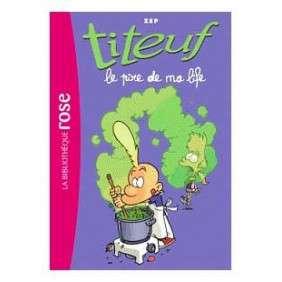 TITEUF 17 - LE PIRE DE MA LIFE