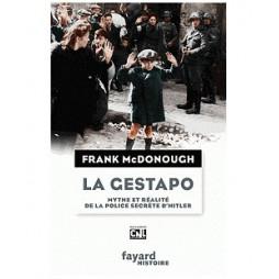 LA GESTAPO MYTHE ET REALITE DE LA POLICE SECRETE D' HITLER