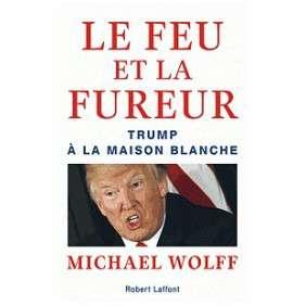 LE FEU ET LA FUREUR-MICHAEL WOLFF