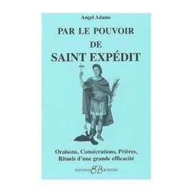 PAR LE POUVOIR DE SAINT-EXPEDI T