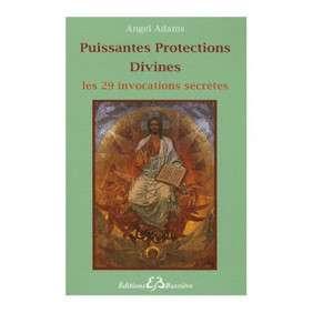 PUISSANTES PROTECTIONS DIVINES - LES 29 INVOCATIONS SECRETES