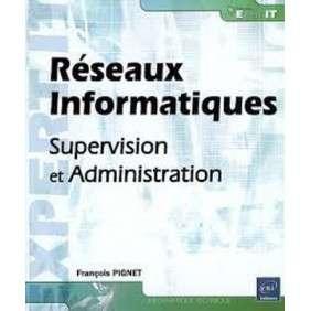 RESEAUX INFORMATIQUES - SUPERVISION ET ADMINISTRATION