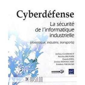 EPSILON CYBERDéFENSE-LA SéCURITé DE L'INFORMATIQUE INDUSTRIELLE