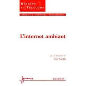 L'INTERNET AMBIANT TRAITE IC2 SERIE RESEAUX ET TELECOMS
