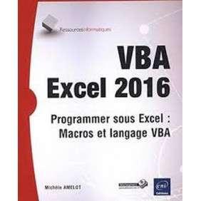 VBA EXCEL 2016 : PROGRAMMER SOUS EXCEL : MACROS ET LANGAGE VBA