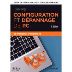 CONFIGURATION ET DEPANNAGE DE PC, 6E EDITION