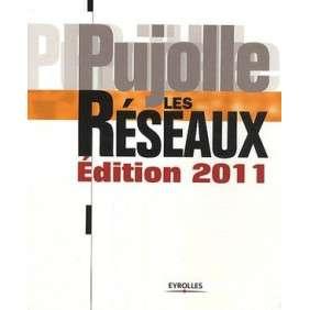 LES RESEAUX ED 2011 - PUJOLLE GUY