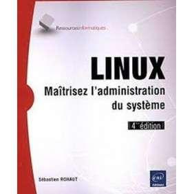 LINUX -MAITRISEZ L'ADMINISTRATION DU SYSTEME4E