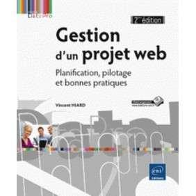 GESTION D'UN PROJET WEB - PLANIFICATION, PILOTAGE ET BONNES PRATIQUES (2E EDITION)