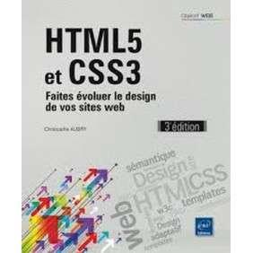 HTML5 ET CSS3 - FAITES éVOLUER LE DESIGN DE VOS SITES WEB