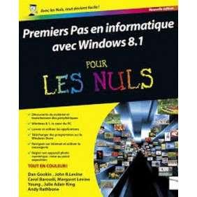 PREMIERS PAS EN INFORMATIQUE ED WINDOWS 8.1 UPDATE 1 POUR LES NULS