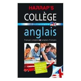 DICTIONNAIRE HARRAPS COLLEGE ANGLAIS FRANCAIS ED 2011