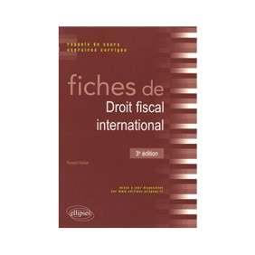 FICHES DE DROIT FISCAL INTERNATIONAL : RAPPELS DE COURS ET EXERCICES CORRIGÉS
