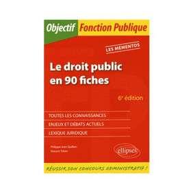 LE DROIT PUBLIC EN 90 FICHES 6E EDITION LES MEMENTOS