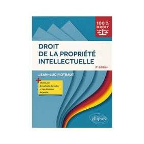 DROIT DE LA PROPRIÉTÉ INTELLECTUELLE 3E ED