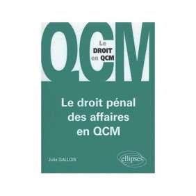 LE DROIT PENAL DES AFFAIRES EN QCM