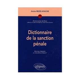 DICTIONNAIRE DE LA SANCTION PENALE