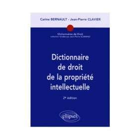 DICTIONNAIRE DE DROIT DE LA PROPRIETE INTELLECTUELLE 2E EDITION