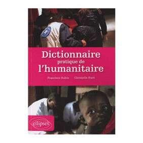 DICTIONNAIRE PRATIQUE DE L'HUMANITAIRE