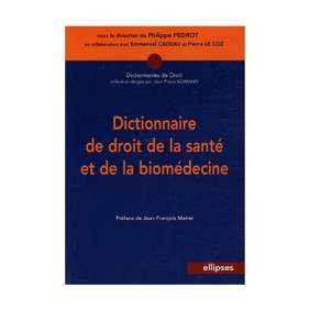 DICTIONNAIRE DE DROIT DE LA SANTE ET DE LA BIOMEDECINE