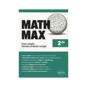 MATH MAX, 2DE : COURS COMPET, EXERCICES ET DEVOIRS CORRIGéS