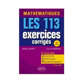 MATHEMATIQUES 113 EXERCICES CORRIGES A L'ORAL CONCOURS FILIERE MP