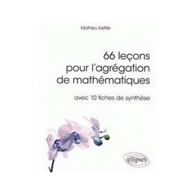 66 EXPOSES POUR L'AGREGATION DE MATHEMATIQUES
