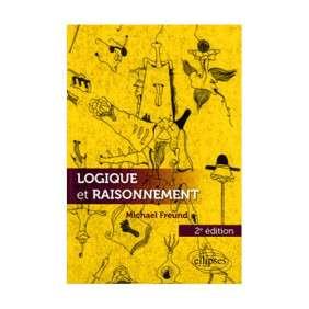 LOGIQUE ET RAISONNEMENT 2E EDITION