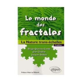 LE MONDE DES FRACTALES LA NATURE TRANS-ECHELLES 2E EDITION