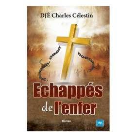 ECHAPPES DE L'ENFER - DJE CHARLES CELESTIN