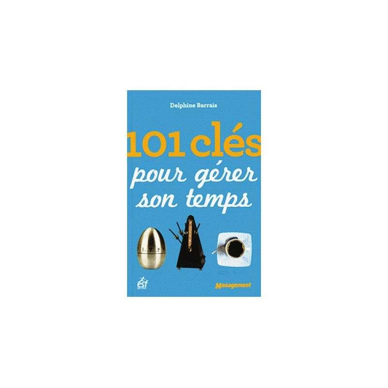 101 CLE POUR GERER SON TEMPS