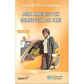 MON MARI EST UN CHAUFFEUR DE TAXI - BITON KOULIBALY